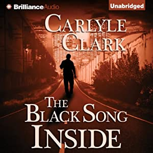 The Black Song Inside | [Carlyle Clark]