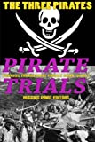 img - for PIRATE TRIALS: The Three Pirates - The Islet of the Virgin: Famous Murderous Pirate Book Series ( PIRATE TRIALS: Famous Murderous Pirate Book Series) (Volume 4) book / textbook / text book