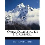 Obras Completas De J. B. Alberdi...