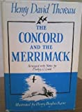 img - for The Concord and the Merrimack. Excerpts from A Week on the Concord and Merrimack Rivers, Arranged with Notes By Dudley C. Lunt book / textbook / text book
