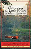 img - for Exploring the Little Rivers of New Jersey book / textbook / text book