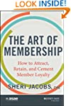 The Art of Membership: How to Attract...