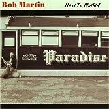echange, troc Bob Martin - Next to Nothin