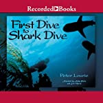 First Dive to Shark Dive | Peter Lourie