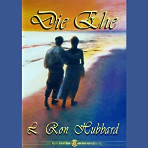 Die Ghe (Marriage) | [L. Ron Hubbard]