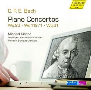 C.P.E. Bach: Piano Concertos, Wq.23, Wq.112/1, Wq.31