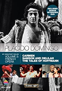 Placido Domingo: My Greatest Roles, Vol. 3 - French Opera (Carmen / Samson and Delilah / The Tales of Hoffmann)