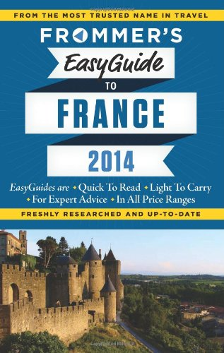 Frommer's EasyGuide to France 2014 (Easy Guides)