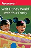 Frommer's Walt Disney World with Your Family (0470438975) by Laura Miller