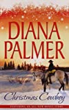 Christmas Cowboy: Will of Steel / Winter Roses / Now and Forever (Mills & Boon Special Releases) Diana Palmer