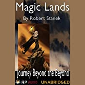 Magic Lands: Journey Beyond the Beyond | [Robert Stanek]
