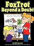 FoxTrot Beyond a Doubt (0836226941) by Bill Amend