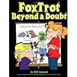 FoxTrot Beyond a Doubt ~ Bill Amend