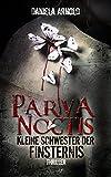 Kleine Schwester der Finsternis - Parva Noctis: Thriller
