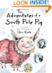 The Adventures of a South Pole Pig: A...