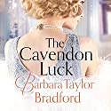 The Cavendon Luck Audiobook by Barbara Taylor Bradford Narrated by Anna Bentinck