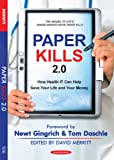 img - for Paper Kills 2.0 - How Health IT Can Help Save Your Life and Your Money book / textbook / text book