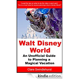 Walt Disney World: An Unofficial Guide to Planning a Magical Vacation