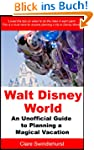 Walt Disney World: An Unofficial Guid...
