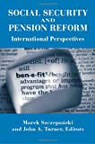 Social Security and Pension Reform: International Perspectives