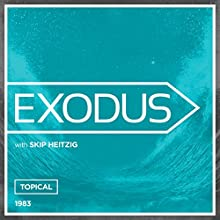02 Exodus - Topical - 1983  by Skip Heitzig Narrated by Skip Heitzig