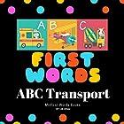 First Words: ABC transport Hörbuch von Jill White Gesprochen von: Tiffany Marz