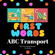 First Words: ABC transport Audiobook by Jill White Narrated by Tiffany Marz