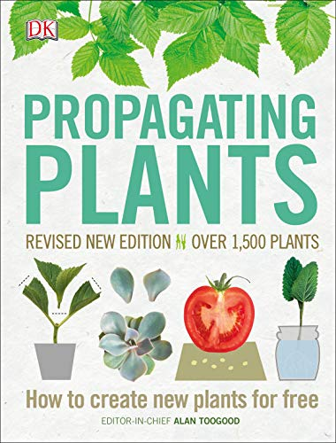 Propagating Plants How to Create New Plants for Free [Toogood, Alan] (Tapa Dura)