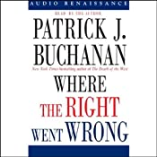 Where the Right Went Wrong: How Neoconservatives Hijacked the Bush Presidency | [Patrick J. Buchanan]