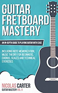 Guitar: Fretboard Mastery – An In-Dep…
