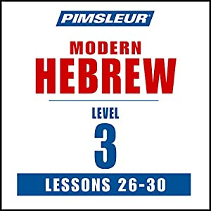 Pimsleur Hebrew Level 3 Lessons 26-30 Speech