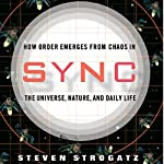 Sync: How Order Emerges from Chaos in the Universe, Nature, and Daily Life | Steven Strogatz