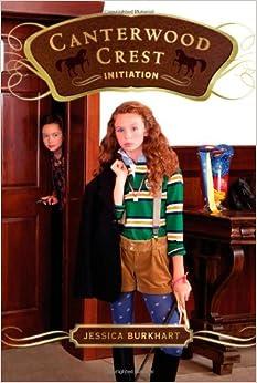 Initiation (Canterwood Crest): Jessica Burkhart: 9781442419483: Amazon
