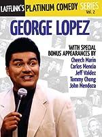 Lafflink Presents The Platinum Comedy Series, Vol. 2- George Lopez