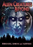 Image of Alien Creatures From Beyond: Monsters, Ghosts And Vampires