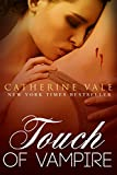 Touch Of Vampire (Paranormal... - Catherine Vale