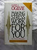Making Stress Work for You: Ten Proven Principles (Leader's Manual) (0849930391) by Ogilvie, Lloyd