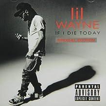 Lil Wayne - If I Die Today