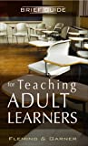 Brief Guide for Teaching Adult Learners