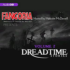 Fangoria's Dreadtime Stories, Volume Two (Dramatized) | [Max Allan Collins, M.J. Elliott, Barry Richert, Dennis Etchison]
