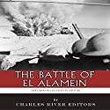 The Greatest Battles in History: The Battle of El Alamein Audiobook by  Charles River Editors Narrated by Colin Fluxman