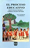 img - for PROCESO EDUCATIVO SEGUN PAULO FREIRE Y ENRIQUE PICHON RIVIER book / textbook / text book