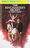 Nancy Drew 31: The Ringmasters Secret