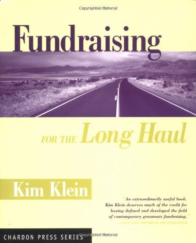 Fundraising for the Long Haul (Kim Klein's Fundraising Series)