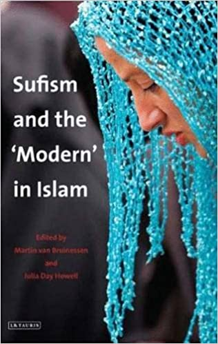 Sufism and the Modern in Islam (Library of Modern Middle East Studies)
