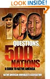 100 Questions, 500 Nations: A Guide to Native America