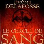 Le cercle de sang | Jérôme Delafosse