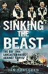 Sinking the Beast: The RAF 1944 Lanca...