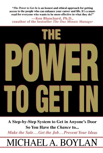 The Power to Get In: Using The Circle Of Leverage System To Get In Anyone's Door Faster, More Effectively & With Less Exp (Direct Exp compare prices)