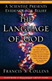 img - for The Language of God: A Scientist Presents Evidence for Belief book / textbook / text book